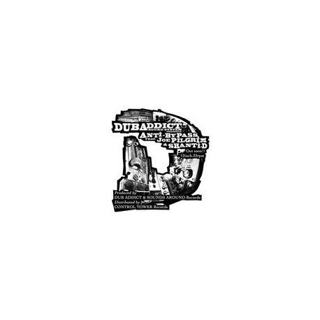 "Dub Addict /  Anti Bypass /  Brother Joe Pilgrim /  - Dub Addict Sound System 5 - 12"""