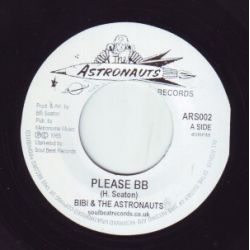 Bibby & The Astronauts - Please BB / You've Got To Go - 7""