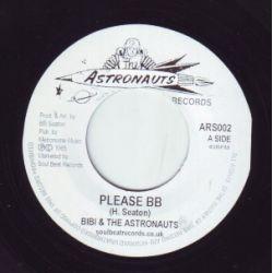 "Bibby & The Astronauts - Please BB / You've Got To Go - 7"""
