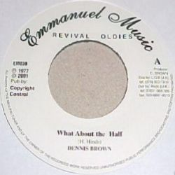 Dennis Brown - What About The Half - 7""