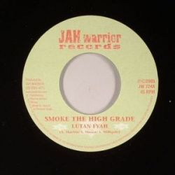 Lutan Fyah - Smoke The High Grade - 7""