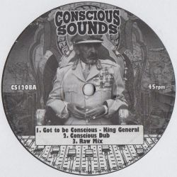 King General /  Jacin - Got To Be Conscious - 12""