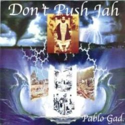 Pablo Gad - Don't Push Jah - LP