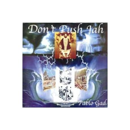 Pablo Gad - Don't Push Jah - LP