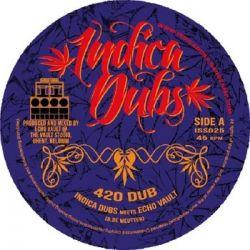 """Indica Dubs /  Echo Vault - 420 Dub - 7"""""""