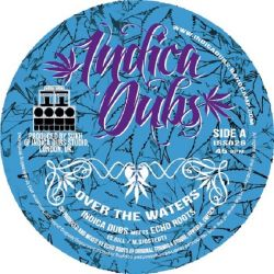 Indica Dubs /  Echo Roots - Over The Waters - 7""