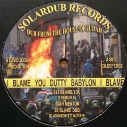 Isiah Mentor , Tad Hunter - I Blame You (Dutty Babylon) , Chant Down Babylon - 12""