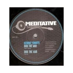 Kenny Knots /  Meditative /  Leroy Horns - Bun The War / Skawars - 12""