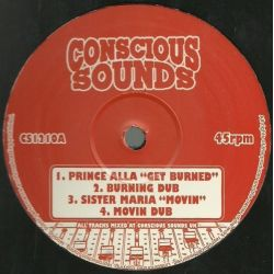 Prince Alla /  Sista Maria /  Brian Bless - Get Burned / Movin / None Shall Escape The Judgement - 12""