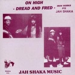 Dread & Fred - Iron Works Pt. 2 : On High - LP