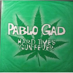 "Pablo Gad - Hard Times / Gun Fever - 10"""