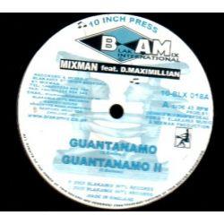 """Mixman /  D. Maximillian /  Special A. - Guantanamo / Sheshamane Call - 10"""""""