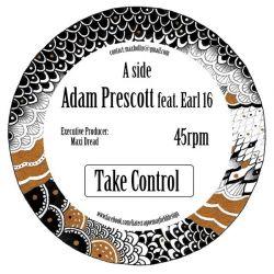 "Adam Prescott /  Earl Sixteen - Take Control - 7"""