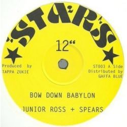 Junior Ross & The Spears /  Tapper Zukie - Bow Down Babylon / Me God And Dem - 12""