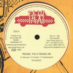 Ini Kamoze - Trouble You A Trouble Me - 12""