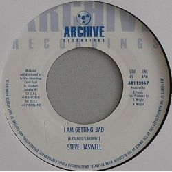Steve Boswell /  Phase One All Stars - I Am Getting Bad - 7""