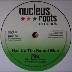 Ria /  Trevor Roots - Hail Up The Sound Man - 7""