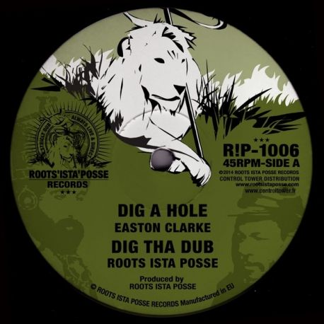 Roots Ista Posse /  Easton Clarke - Dig A Hole - 10""