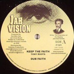 "Tony Roots , Naffi I - Keep The Faith , Jah Love - 10"""