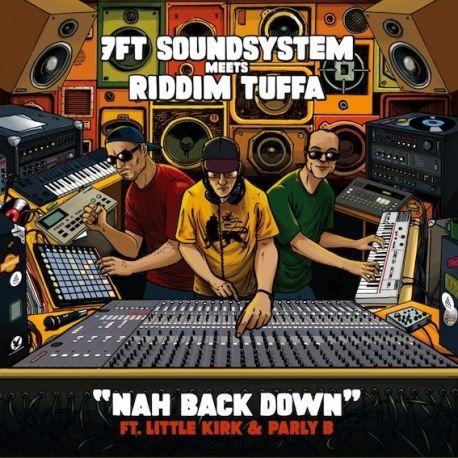 "7Ft Soundsystem /  Riddim Tuffa - Nah Back Down - 7"""