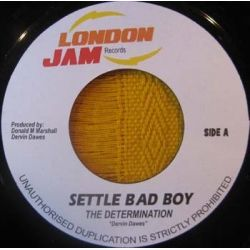 The Determination - Settle Bad Boy - 7""