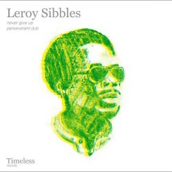 Leroy Sibbles - Never Give Up / Perseverant Dub - 12""