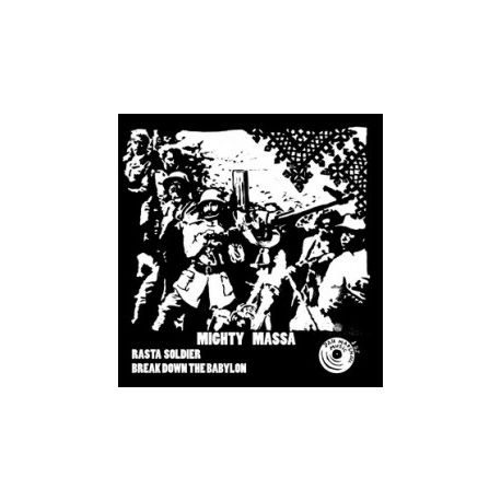 Mighty Massa ‎– Rasta Soldier, Break Down The Babylon - 10''