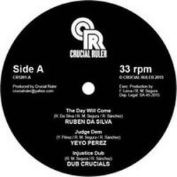 Ruben Da Silva /  Yeyo Perez /  Dub Crucials /  - The Day Will Come - 12""