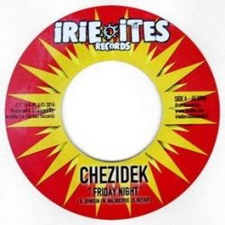 Chezidek /  Spectacular - Friday Night / Love Till Eternity - 7""
