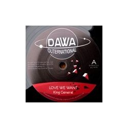 Dawa Hifi /  King General - Love We Want - 7""