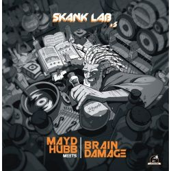 Brain Damage  /  Mayd Hubb - Skank Lab 5 - Mayd Hubb meets Brain Damage - 12""