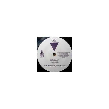 "Sista Aude / MatDTSound / Woody Vibes /  - Love Jah / Love Jah Dub - 7"""