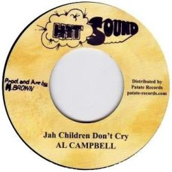 Al Campbell / The Revolutionaries - Jah Children Don't Cry / Dry Up Your Tears - 7""