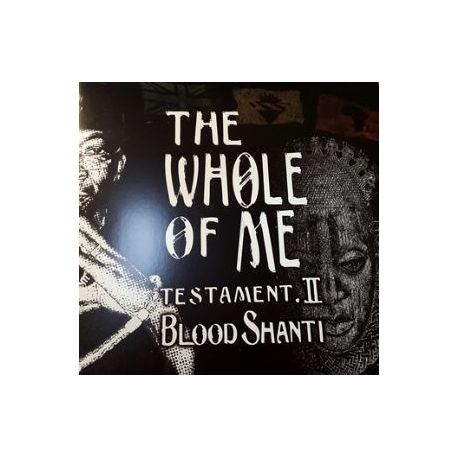 Blood Shanti - The Whole Of Me Testament II  - LP
