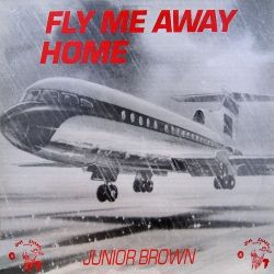 Junior Brown - Fly Me Away Home - LP