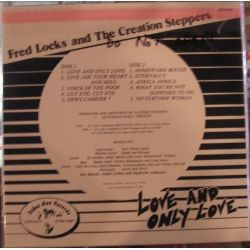 Fred Locks / The Creation Steppers - Love And Only Love - LP