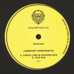 "J. Robinson  - Taking Care Of Business Dub / Tuff Dub - 10"""