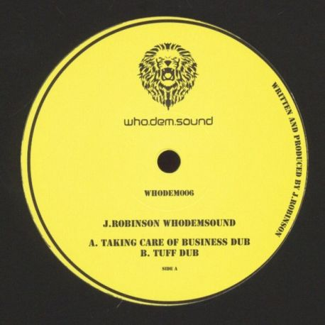 J. Robinson  - Taking Care Of Business Dub / Tuff Dub - 10""