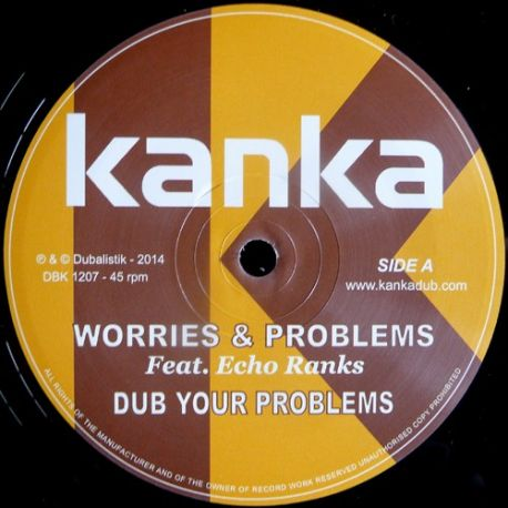 Kanka ‎– Worries & Problems / Rainbow Dub - 12''