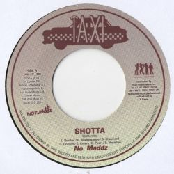 No Maddz - Shotta / Shotta Dub - 7""