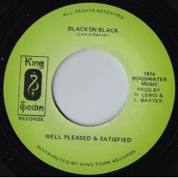 Well Pleased And Satisfied - Black On Black - 7""