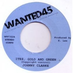 Johnny Clarke / King Tubby - Ites Gold And Green - 7""