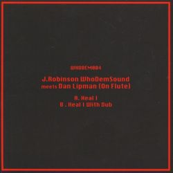 "J. Robinson  / Dan Lipman - J.Robinson WhoDemSound meets Dan Lipman (On Flute) - 7"""