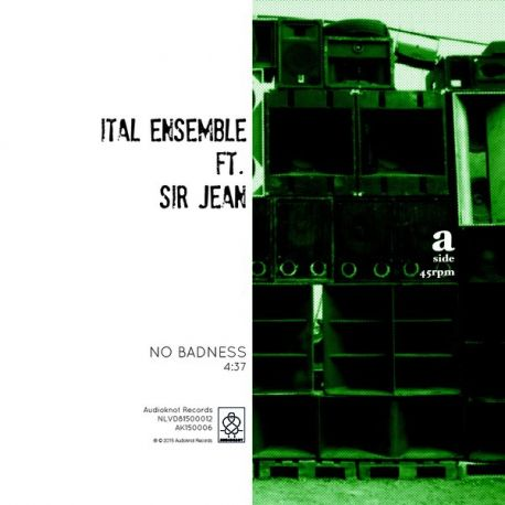 The Ital Ensemble / Sir Jean - No Badness - 7""