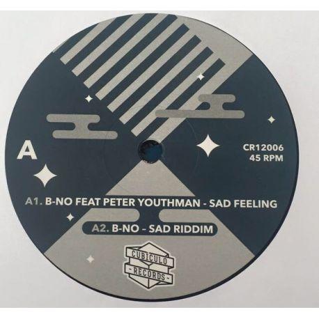 "B-No / Peter Youthman / Tulli Ranks - Sad Feeling / Over Me - 12"""