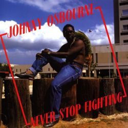 Johnny Osbourne - Never Stop Fighting - LP