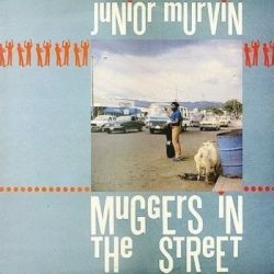 Junior Murvin - Muggers In The Street - LP