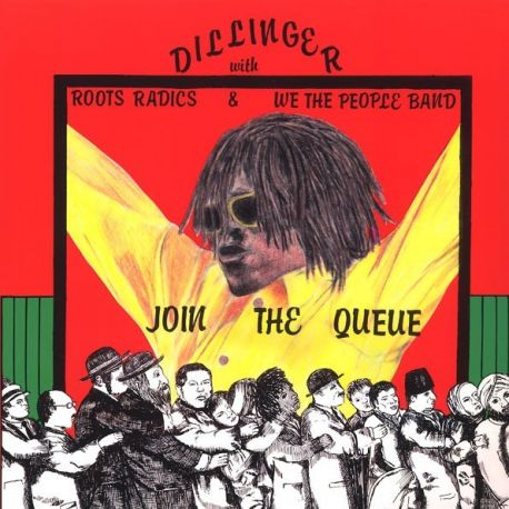 Dillinger / The Roots Radics / We The People Band - Join The Queue - LP