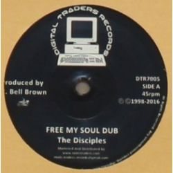 """The Disciples  - Free My Soul Dub - 7"""""""
