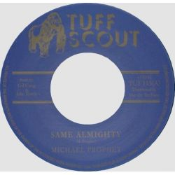 Michael Prophet / Tuff Scout All Stars - Same Almighty - 7""